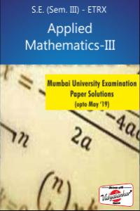 Applied Mathematics - III ETRX EQ Paper Solutions (upto May '19)