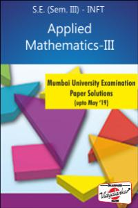 Applied Mathematics - III EQ Paper Solutions INFT (upto May '19)